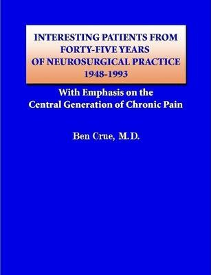 Interesting Patients from Forty-Five Years of Neurosurgical Practice - 1948-1993