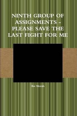 Ninth Group of Assignments - Please Save the Last Fight for Me