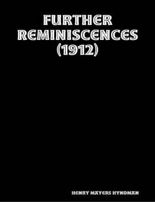 Further Reminiscences (1912)