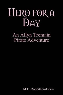Hero for a Day: An Allyn Termain Pirate Adventure