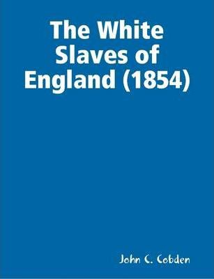 The White Slaves of England (1854)