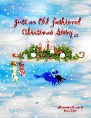 Just an Old Fashioned Christmas Story