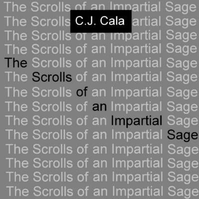 The Scrolls of an Impartial Sage
