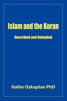 Islam and the Koran - Described and Defended