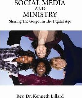 Social Media and Ministry : Sharing the Gospel in the Digital Age