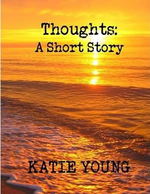 Thoughts: A Short Story