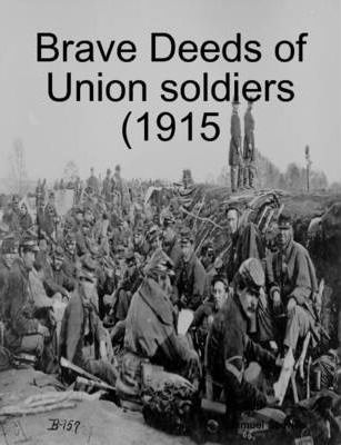 Brave Deeds of Union Soldiers (1915