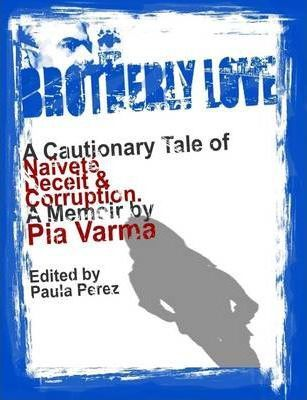 Brotherly Love: A Cautionary Tale of Naivete, Deceit and Corruption