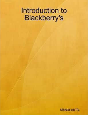 Introduction to Blackberry's