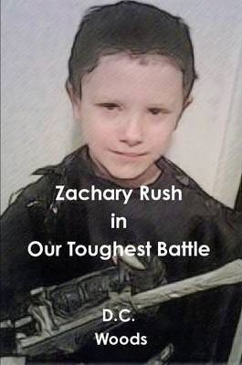 Zachary Rush in Our Toughest Battle