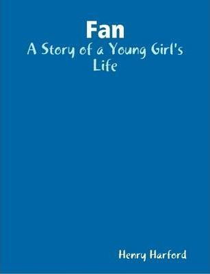 Fan - A Story of a Young Girl's Life