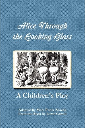 Alice Through the Looking Glass - A Children's Play