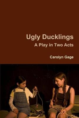 Ugly Ducklings: A Play in Two Acts