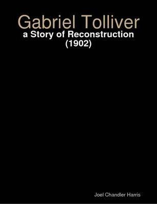 Gabriel Tolliver : a Story of Reconstruction (1902)