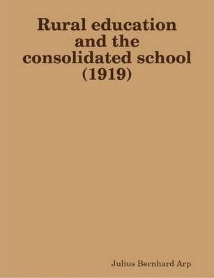 Rural Education and the Consolidated School (1919)