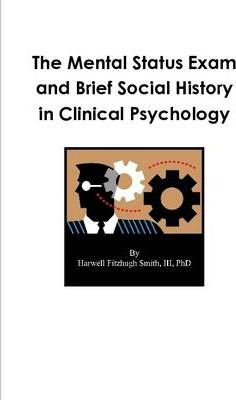 Mental Status Exam and Brief Social History in Clinical Psychology