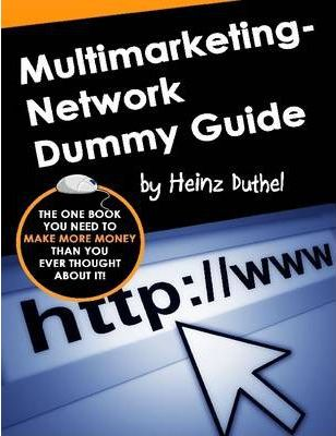 MLM and Network Dummy Guide by Heinz Duthel