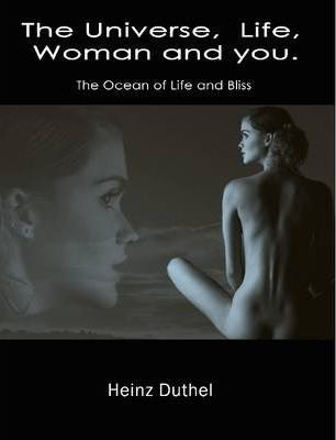 The Universe, Life, Woman and You.