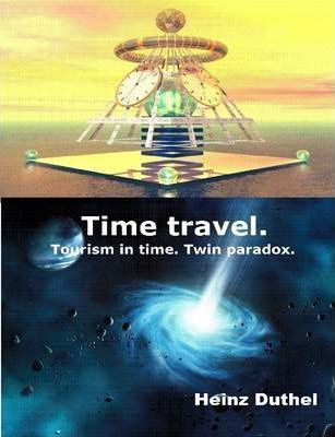 Time Travel. Tourism in Time. Twin Paradox.