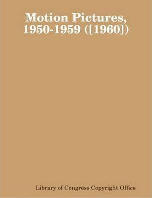 Motion Pictures, 1950-1959 ([1960])