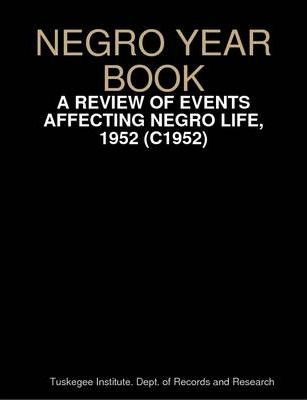 Negro Year Book : A Review of Events Affecting Negro Life, 1952 (C1952)