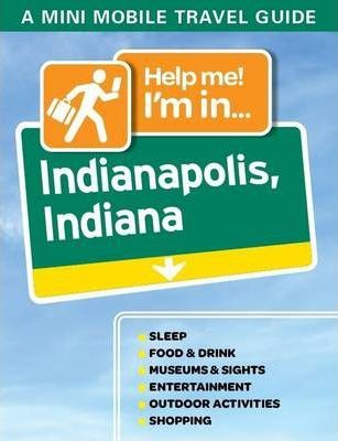 Help Me! I'm in... Indianapolis, Indiana