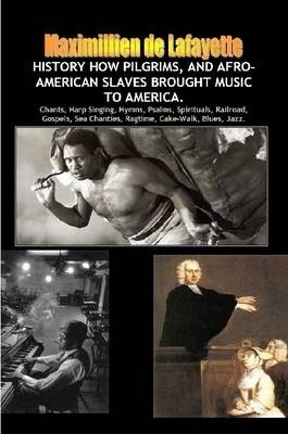 History How Pilgrims, and Afro-American Slaves Brought Music to America.