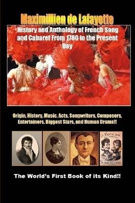 History and Anthology of French Song and Cabaret From 1780 to the Present Day