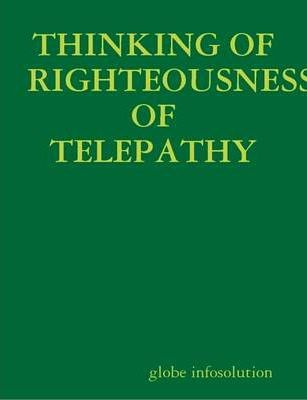 Thinking of Righteousness of Telepathy