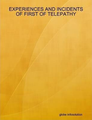Experiences and Incidents of First of Telepathy