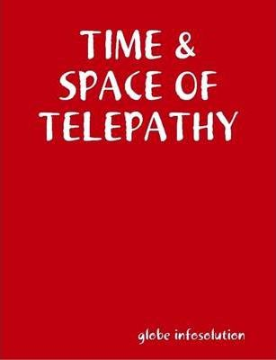 Time & Space of Telepathy