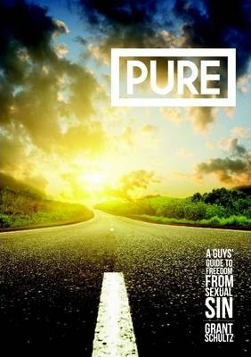 PURE A Guys' Guide To Freedom From Sexual Sin
