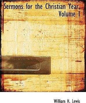 Sermons for the Christian Year, Volume I
