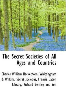 The Secret Societies of All Ages and Countries Vol. II