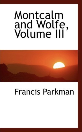 Montcalm and Wolfe, Volume III