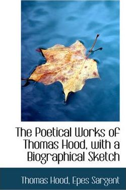 The Poetical Works of Thomas Hood, with a Biographical Sketch