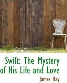 Swift : The Mystery of His Life and Love