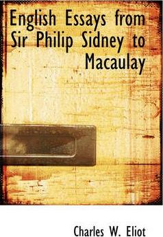 english essays from sir philip sidney to macaulay charles w  english essays from sir philip sidney to macaulay charles w eliot 9780559950636