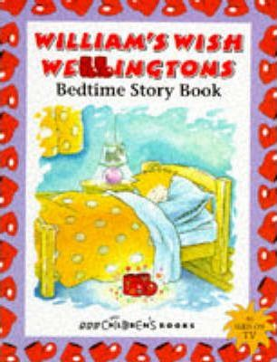 William's Wish Wellingtons Bedtime Story Book