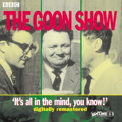The Goon Show : Volume 13: It's All In The Mind