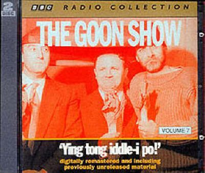 The Goon Show Classics: Ying Tong iddle-i-po! (Previously Volume 7)