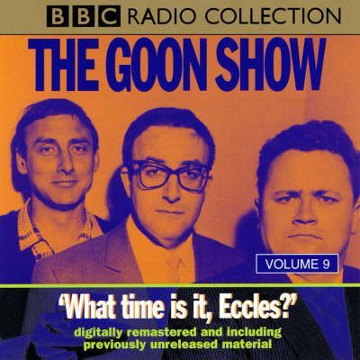 The Goon Show Classics: What Time is it, Eccles? (Previously Volume 9)
