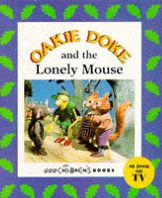 Oakie Doke and the Lonely Mouse
