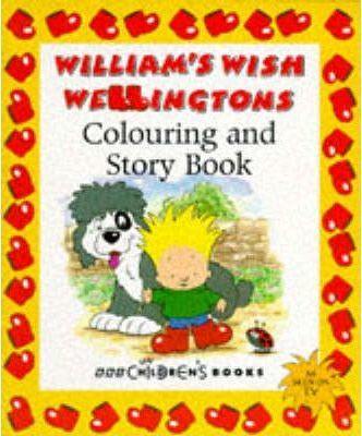 William's Wish Wellingtons Colouring and Story Book