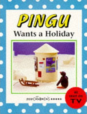 Pingu Wants a Holiday