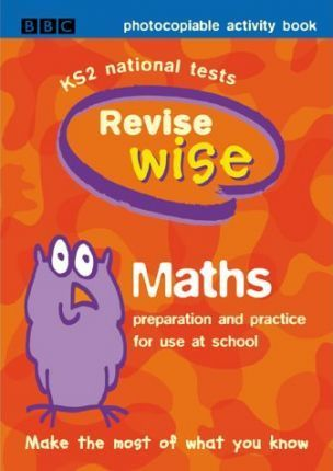 Revise Wise: Maths - Photocopiable Activity Book
