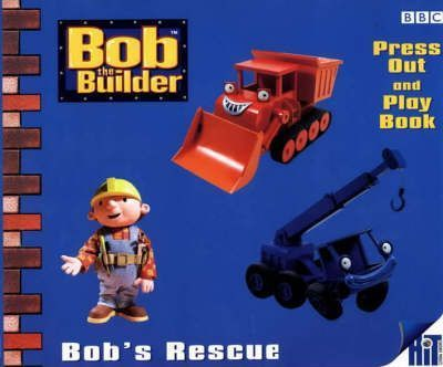 Bob the Builder: Bob's Rescue - Press Out and Play Book