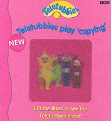 """Teletubbies"": Teletubbies Play Copying"