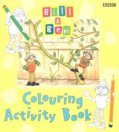 """Bill and Ben"": Colouring Activity Book"