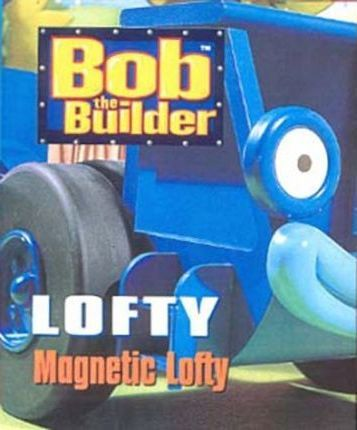 Bob the Builder: Magnetic Lofty